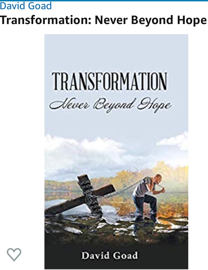 'Transformation…Never Beyond Hope' by David Goad